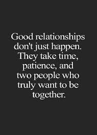 Good Relationship Quotes Custom Good Relationships Don't Just Happen They Take Time Patience And