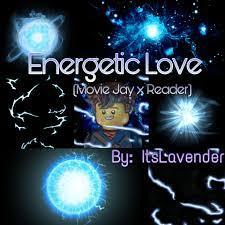 Ninjago Movie Short Stories & OneShots - Energetic Love (Movie Jay x Reader)  - Wattpad