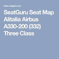 Alitalia Flight Seating Chart Seatguru Seat Map Alitalia Airbus A330 200 332 Three Class
