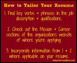 The first thing to do when tailoring your resume ...