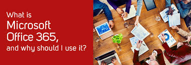 What Is Microsoft Office 365 And Why Should I Use It
