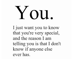 I Just Want You To Know On We Heart It Classy You Are Special Quotes