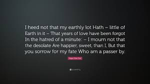 """Edgar Allan Poe Love Quotes Mesmerizing Edgar Allan Poe Quote """"I Heed Not That My Earthly Lot Hath Little"""