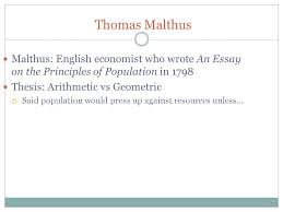 open note quiz over ki chapter  13 thomas malthus malthus english economist who wrote an essay on the principles of population in 1798 thesis arithmetic vs geometric  said population