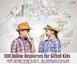 100 resources for gifted kids from the arts to the sciences and everything in between