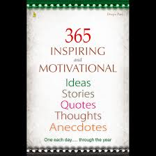 365 Inspiring And Motivational Ideas Stories Quotes Thoughts Anecdotes