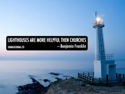 Lighthouse Quotes Adorable Lighthouses Are More Helpful Than Churches Benjamin Franklin