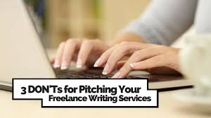 don ts for pitching your lance writing services want to get hired as a lancer more often make sure you re not