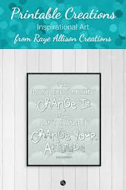 Printable Maya Angelou Quote About Changing Your Attitude