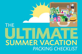 Packing List For Summer Vacation Ultimate Summer Vacation Packing List Where To