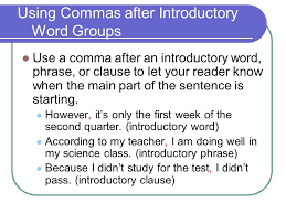 Using Commas After Introductory Elements Use A Comma After Certain