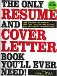 The Only Resume And Cover Letter Book You Ll Ever Need 400 Resumes