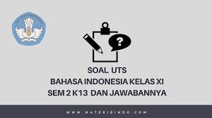 Check spelling or type a new query. 60 Contoh Soal Uts Bahasa Indonesia Kelas 11 Semester 2 K13 Jawabannya