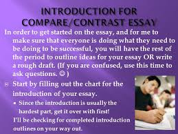 good day make sure you pick up an mla packet on your way in get  introduction for compare contrast essay in order to get started on the essay and