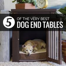 Fancy dog crates furniture Comfy Dog Best Dog Crate End Tables K9 Of Mine Best Dog Furniture Crates 2019 End Table Kennels For Canines