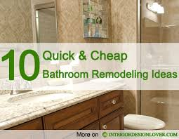 excellent 10 quick and cheap bathroom remodeling ideas interior design lover for remodel modern budget bathroom remodel e43 remodel