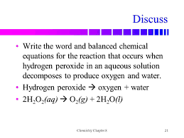 discuss write the word and balanced chemical equations for the reaction that occurs when hydrogen peroxide