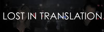 essay lost in translation lost in the transnational mediaspora lost in translation which is widely considered as an independent film written and directed by sofia coppola 2003 portrays two americans who meet in