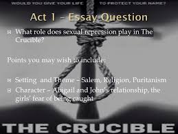 by arthur miller higher study ppt  act 1 essay question what role does sexual repression play in the crucible points you