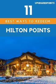 13 Best Ways To Redeem Hilton Points 2019 Update
