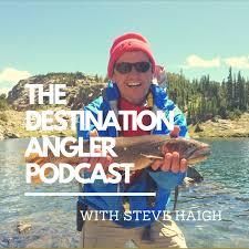 The Destination Angler Podcast