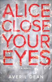 Alice Close Your Eyes: First edition – HarperCollins Publishers UK