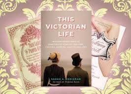vox victorians sarah a chrisman s essay on living like a  true ladies and proper gentlemen this victorian life and victo true ladies and