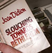 slouching towards bethlehem seven places of the mind by joan  image