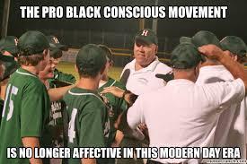 the pro black conscious movement via Relatably.com