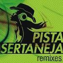 Pista Sertaneja Remixes