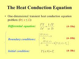 11 the heat conduction equation one dimensional transient heat conduction equation problem 0 x l 4 10a diffeial equation 4 10b boundary
