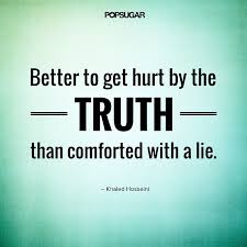 The Truth Hurts, but It's Better Than the Alternative | 39 ... via Relatably.com