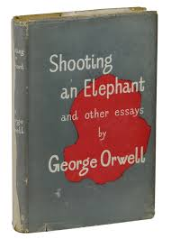 shooting an elephant and other essays george orwell first edition