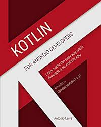 Kotlin For Android Developers Learn Kotlin While Developing An