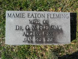Mamie Eaton Fleming (1892-1991) - Find A Grave Memorial