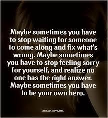 Quotes On Feeling Sorry For Yourself Best Of Stop Feeling Sorry For Yourself Favorite Quotes Pinterest