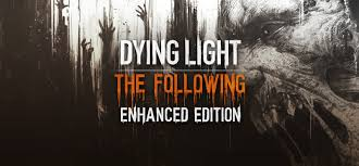 Dying Light The Following Steam Key Dying Light The Following Enhanced Edition Steam Key Region Free Multi