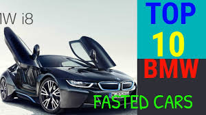 Top 10 Most Fastest BMW Cars In The World 2017|Bmw i8|m5 30th ...
