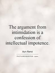 Theargumentfromintimidationisaconfessionofintellectual Amazing Intellectual Quotes