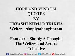 Ppt Hope And Wisdom Quotes By Urvashi Kumar Trikha Powerpoint