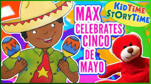 Max Celebrates Cinco de Mayo READ ALOUD ...