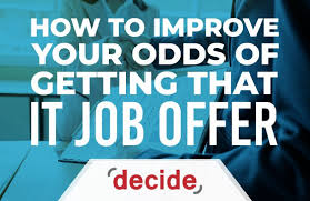 Getting Job Offer How To Improve Your Odds Of Getting An It Job Offer Decide Consulting