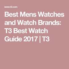 best men s watch guide 2017 chronographs divers and stylish best men s watch guide 2017 chronographs divers and stylish dress watches from the best watch brands