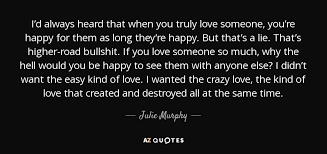 If You Love Someone Quotes Delectable Julie Murphy Quote I'd Always Heard That When You Truly Love