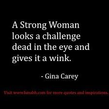 40 Inspirational Strong Women Quotes For Women Collected Words of Amazing Challenges Make Us Strong