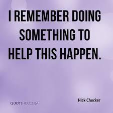 Quote Checker Fascinating Nick Checker Quotes QuoteHD