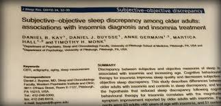 hot publication kay et al department of psychiatry subjective objective sleep discrepancy among older adults associations insomnia diagnosis and insomnia treatment kay db buysse dj germain a
