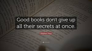 "stephen king quote ""good books don t give up all their secrets at  stephen king quote ""good books don t give up all their secrets at"