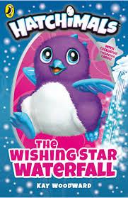 Hatchimals: The Wishing Star Waterfall: (Book 2) eBook: Woodward, Kay,  Wade, Lea: Amazon.in: Kindle Store