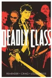 Deadly Class Volume 1: Reagan Youth   Rick Remender and Wesley Craig    9781632150035   NetGalley